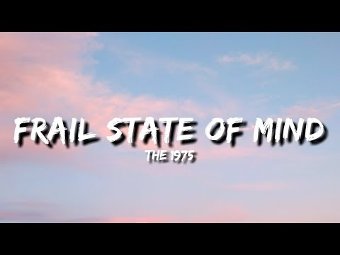 The 1975 - Frail State of Mind (Lyrics)