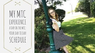 A Day in the MTC: Your Day to Day Schedule!