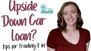 What You Should Do if You're Upside Down on a Car Loan - Car Dealership Negotiating Tips