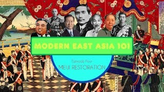 The Meiji Restoration: Modern East Asia #4