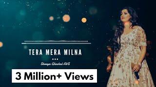 Tera Mera Milna | Aap Kaa Surroor | Shreya Ghoshal, Himesh