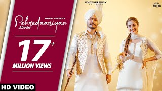 Pehredaariyan (Official Video) | Himmat Sandhu | New Punjabi Song 2021 | White Hill Music