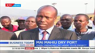 The Kenyan Government has identified land in Naivasha where the dry port will be located