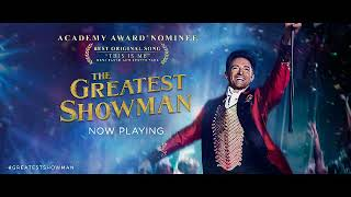 COME ALIVE  HUGH JACKMAN, KEALA SETTLE, DANIEL EVERIDGE, ZENDAYA & THE GREATEST SHOWMAN ENSEMBLE