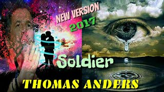 "THOMAS ANDERS  "" 2017 "" SOLDIER /New Version "" PAVO DUPLY REMIX 2017"