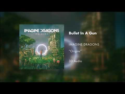 Imagine Dragons - Bullet In A Gun (3D AUDIO)