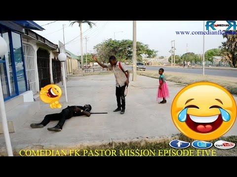Comedian fk Pastor Mission Episode Five