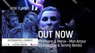 Mosimann & Maruv   Mon Amour (Prezzplay & Temmy Remix)