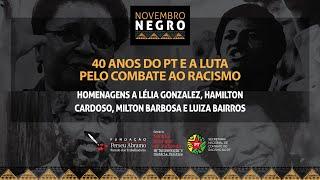 #AOVIVO | 40 anos do PT e a luta pelo combate ao racismo