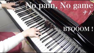 BTOOOM!nanoナノNopain,NogamePianoピアノ