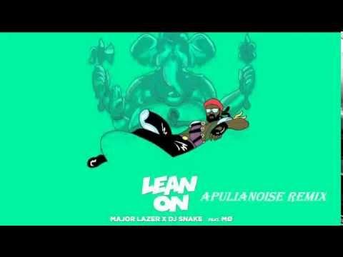 Major Lazer X Dj Snake, Mø – Lean On (Apulianoise remix)