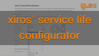 How to use the igus® xiros® service life configurator