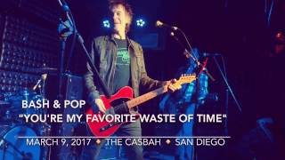 Bash & Pop - You're My Favorite Waste Of Time (M. Crenshaw) March 9, 2017 - Casbah - Tommy Stinson