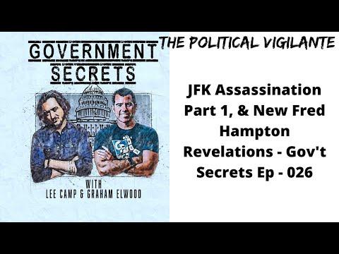 JFK Assassination Part 1, & New Fred Hampton Revelations   Gov't Secrets Ep  026