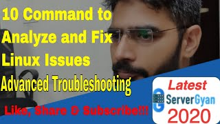 10 Advanced Linux Troubleshooting Tips | How to analyse critical issues with Linux Operating System