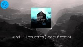 Avicii - Silhouettes - FadeOf Remix