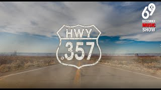 69X MUSIC – Online Show No.20 HWY.357