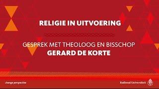 Religie in Uitvoering | Gesprek met theoloog en bisschop Gerard de Korte