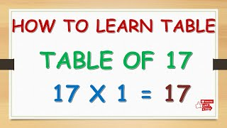 How To Learn Tables Easily    LEARN 17 TABLE    EASY TRICK FOR LEARNING TABLES   