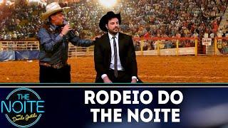 Rodeio do The Noite | The Noite (17/10/18)