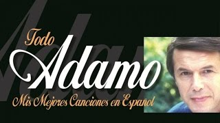 Salvatore Adamo - Todo Adamo (sus Grandes éxitos En Español)
