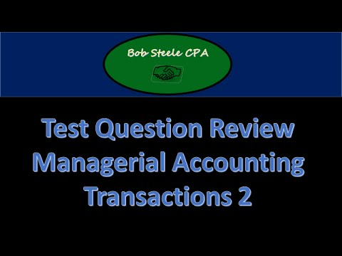 1800 Test questions Part 1 – Managerial Accounting Concepts ...