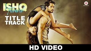 Ishq Forever - Title Track - Song Video