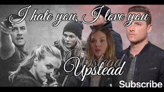 Upstead - I hate you, I love you