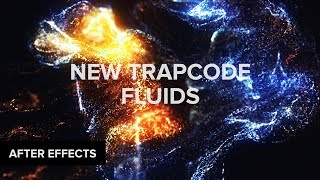 First Look: New Trapcode Fluid Physics (Trapcode Particular & Trapcode Form)