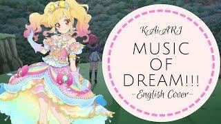 【KAiARI】MUSIC OF DREAM!!! -English Cover-【歌ってみた】(Aikatsu Stars!)