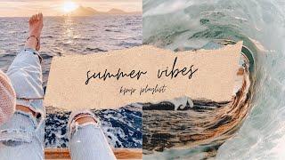 Summer Vibes | Kpop Playlist