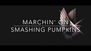 SMASHING PUMPKINS   MARCHIN' ON (LYRICS)