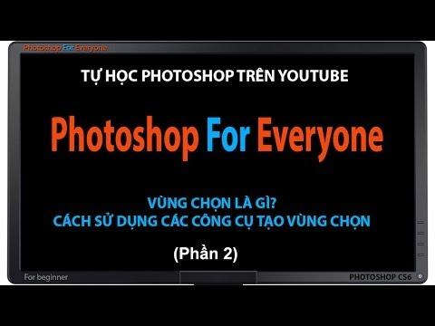 Photoshop CS6:Tạo vùng chọn để xử lý ảnh - cơ bản bài 04 (p2)