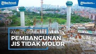 Anies Baswedan Ingatkan Pengembang agar Pembangunan Jakarta International Stadium Tidak Molor