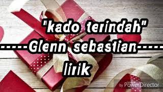 Kado Terindah-# Glenn Sebastian