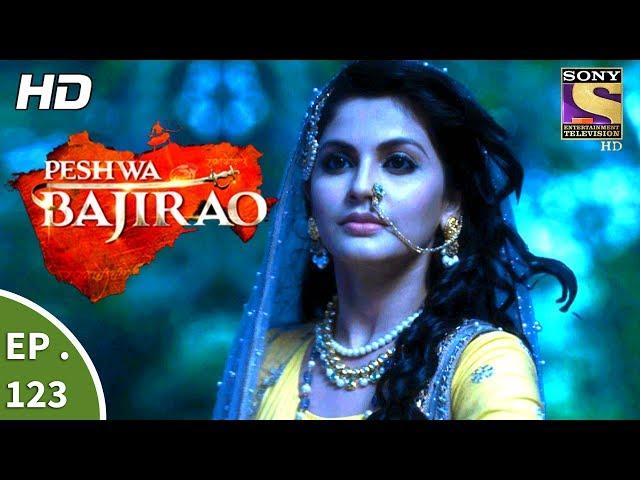 Peshwa Bajirao – 12th July 2017 – Episode 123 – Full Episode | SET TV