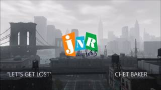 Grand Theft Auto IV: JNR - Let's Get Lost - Chet Baker