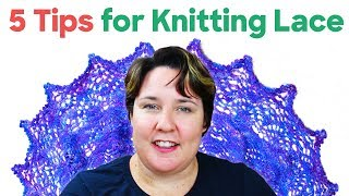 5 Tips & Tricks For Knitting LACE | Stitch Markers, Lifelines, Needles, Pattern Management, Blocking