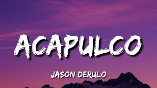 Jason Derulo - Acapulco (Lyrics)