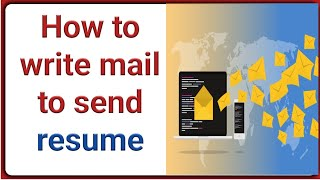 How to write mail to send resume : how to write mail for job application | Mail writing for resume