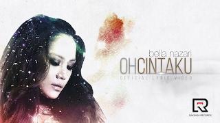 Oh Cintaku (Official LV) - Bella Nazari