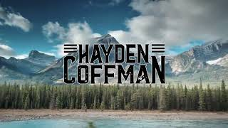 Hayden Coffman Where Are You Goin'
