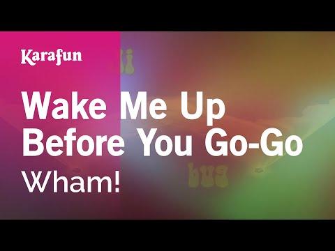 Karaoke Wake Me Up Before You Go-Go - Wham! *