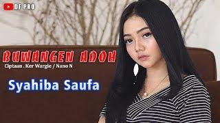 Download lagu Syahiba Saufa Buwangen Adoh Mp3