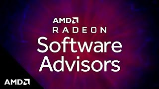 AMD Radeon™ Software Advisors: Streamlining Ways to Improve Your Gameplay
