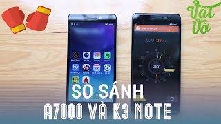 Vật Vờ - So sánh chi tiết Lenovo K3 Note và A7000: chọn chính hãng hay xách tay?