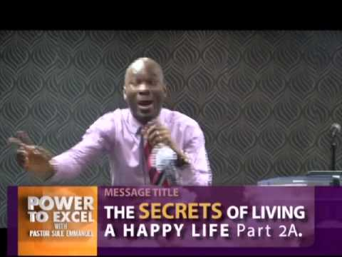 THE SECRETS OF LIVING A HAPPY LIFE (Part 2A)