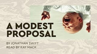 A Modest Proposal, by Jonathan Swift (Full Audiobook)