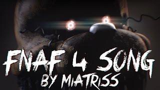 [SFM FNAF] FNaF 4 SONG by MIATRISS