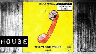 HOUSE: Mak & Pasteman   Tell Ya Something (Junior Sanchez Remix)